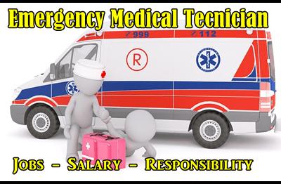 EMT Responsibility - EMT Salary - EMT Jobs - Who is EMT