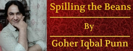 Spilling the Beans By Goher Iqbal Punn