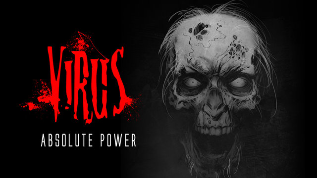 Virus: Absolute Power, Zombies, Magic and Gods