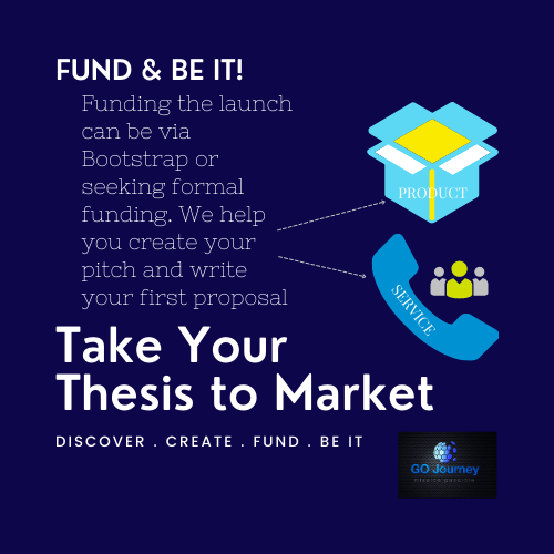 Take Your Thesis to Market - Fund & Be It!
