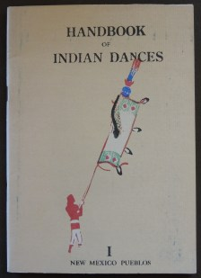 Stewart, Dorothy. Handbook of Indian Dances. The Museum of New Mexico, 1952.