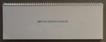 Baldessari, John. Brutus Killed Caesar. Akron, Ohio: Emily Davis Art Gallery of the University of Akron, [1976].