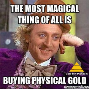 It Doesn't Take Pure Imagination to Buy Physical Gold in IRA