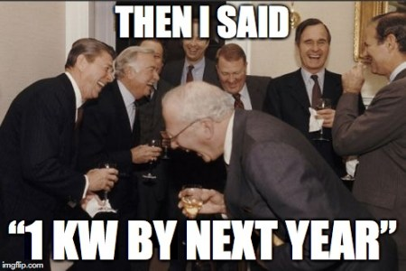 They said '1 kW by next year'