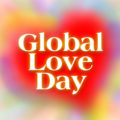 Global Love Day: Our Part is to Model the Love