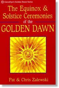 The Equinox & Solstice Ceremonies of The Golden Dawn