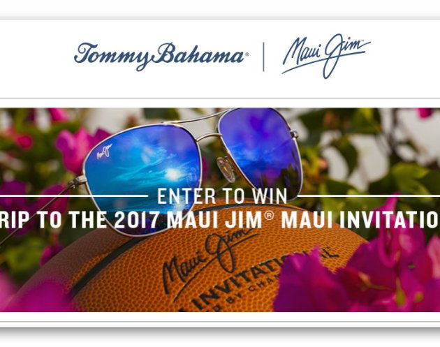 Tommy Bahama - Maui Jim Sweepstakes