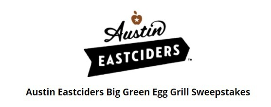 Austin Eastciders Big Green Egg Sweepstakes
