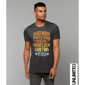 Hard Work Puts You Where T-shirt