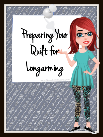 Preparing Your Quilt for Longarming