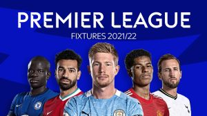 Complete List Of Premier League 2021/22 Fixtures and schedule