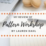 Review of Pattern Workshop by Lauren Dahl