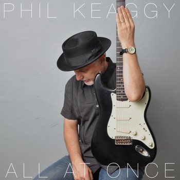 """All At Once"" by Phil Keaggy a blues and pop triumph"