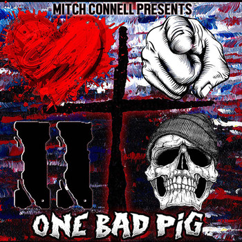 One Bad Pig sings that old-time gospel with a safety pin through its nose