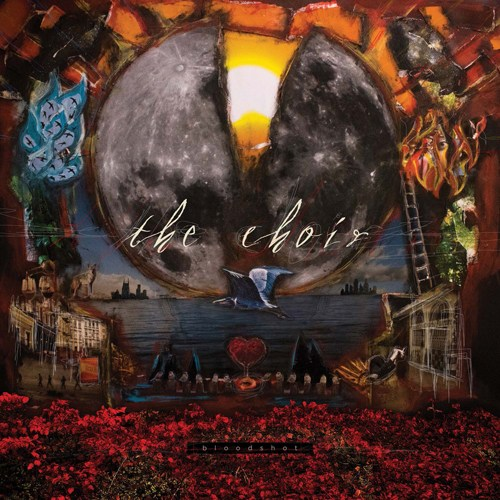 """Bloodshot"" by The Choir Deeply Satisfies"