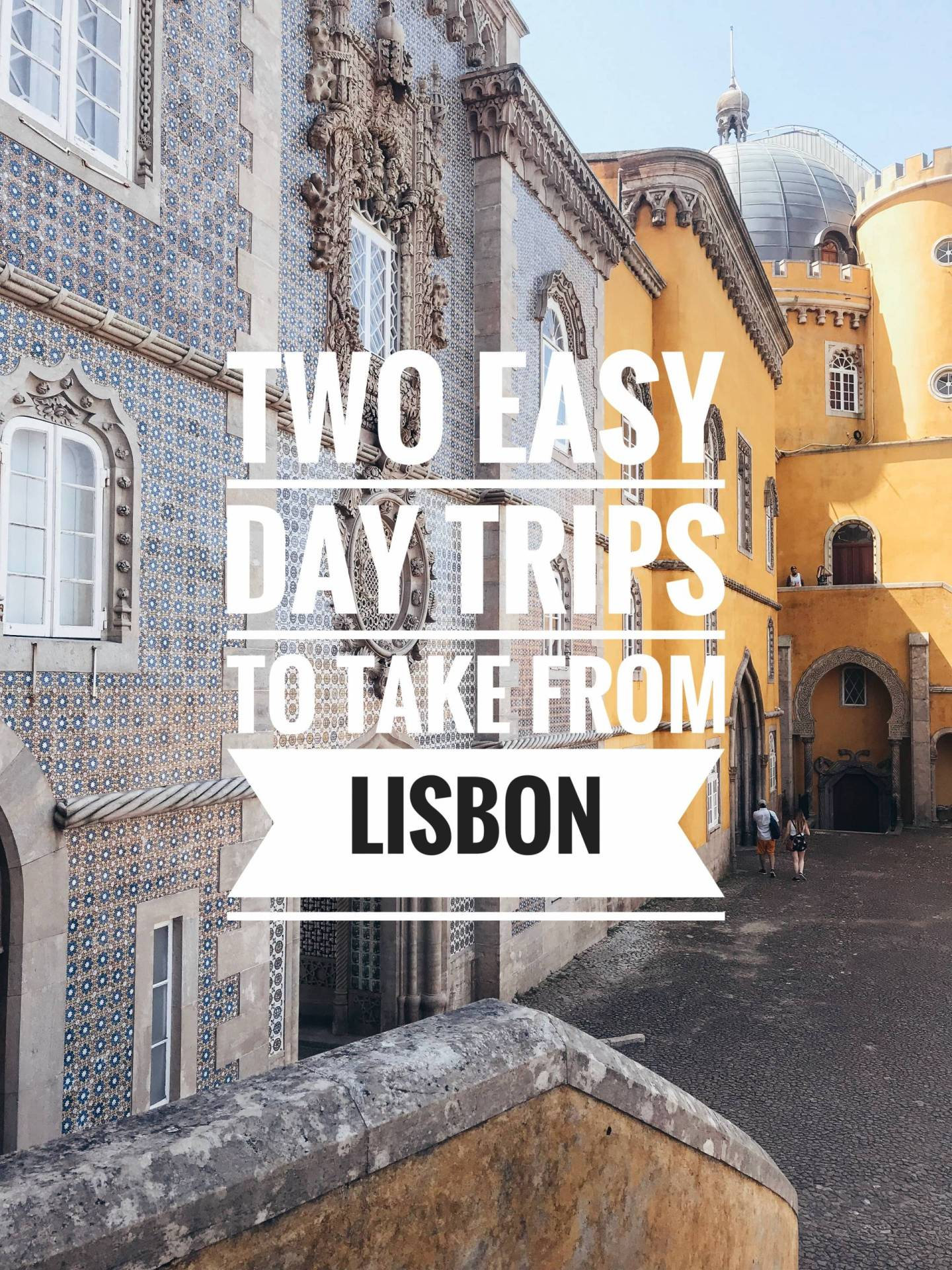 Two easy day trips (or half-day trips!) to take from Sintra, Portugal