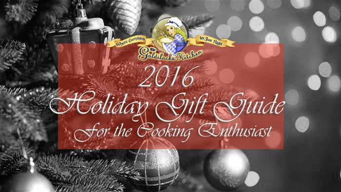 2016 Holiday Gift Guide for the Cooking Enthusiast + Giveaway