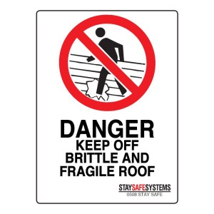 Stay Safe Systems Danger Keep Off Brittle And Fragile Roof Sign