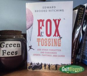 Fox Tossing an Other Forgotten and Dangerous  Sports, Pastimes and Games