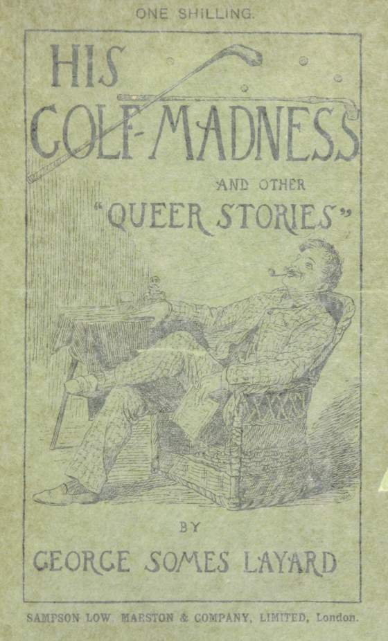 His Golf Madness and Other Queer Stories