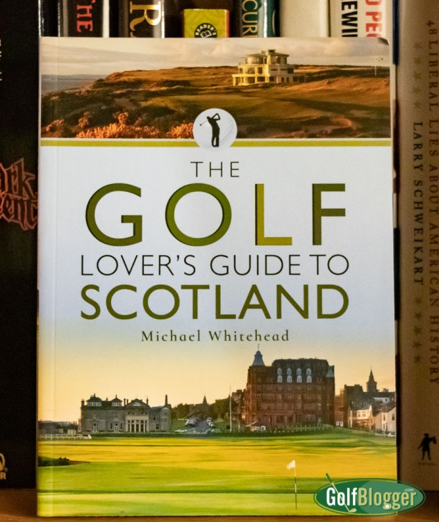 The Golf Lover's Guide To Scotland Book Review