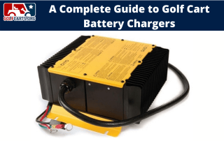 Guide to Golf Cart Battery Chargers