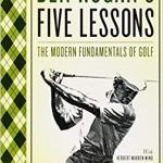 Ben Hogan's Five Lessons: The Modern Fundamentals of Golf Paperback