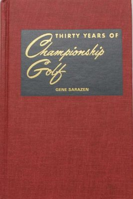 Thirty Years of Championship Golf by Gene Sarazen