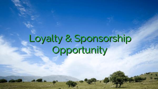 Loyalty & Sponsorship Opportunity