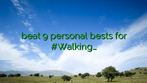 beat 9 personal bests for #Walking…
