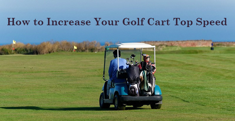 how to increase golf cart top speed