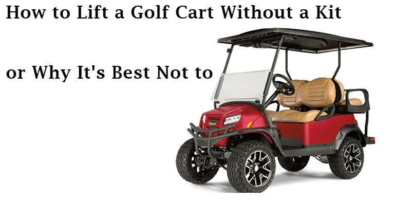 How to lift a golf cart without a kit you cant solutioingenieria Images