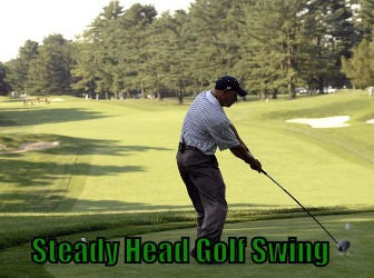 Steady Head Golf Swing