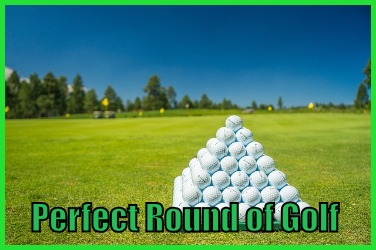 Perfect Round of Golf