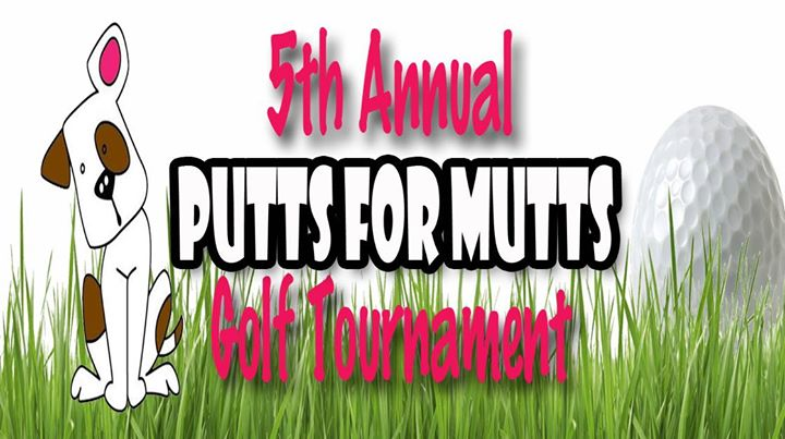 5th Annual Putts For Mutts Golf Tournament