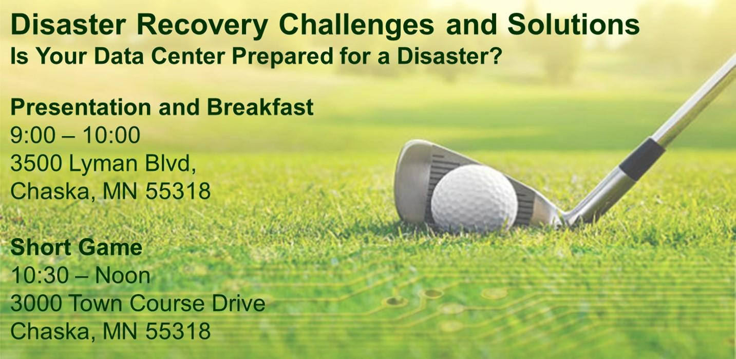Data Center Disaster Recovery: Morning Breakfast and Golf