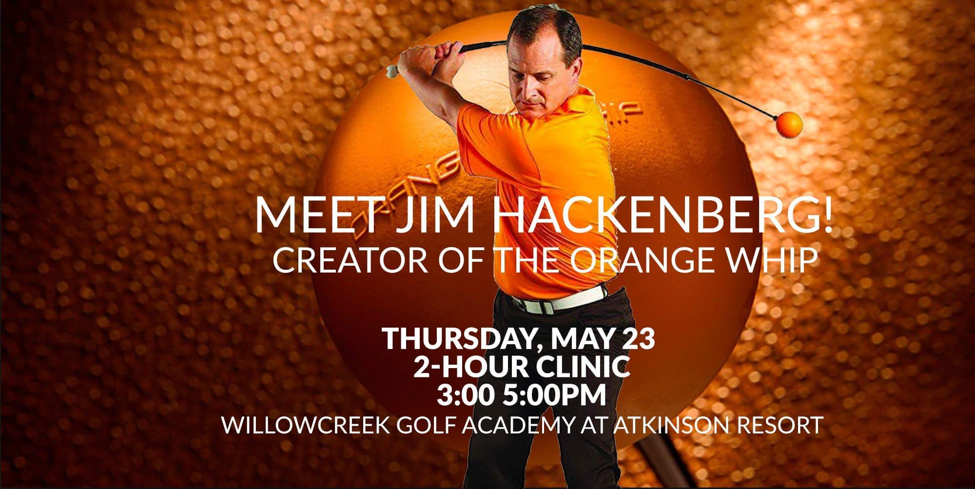 Golf Clinic with Orange Whip Creator Jim Hackenberg