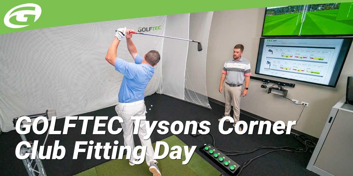GOLFTEC Tysons Corner Club Fitting Day
