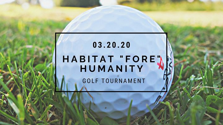 "3rd Annual Habitat ""Fore"" Humanity Charity Golf Tournament"