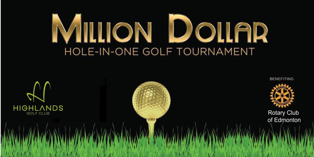 Rotary Club of Edmonton - Million Dollar Hole-in-One Golf Tournament