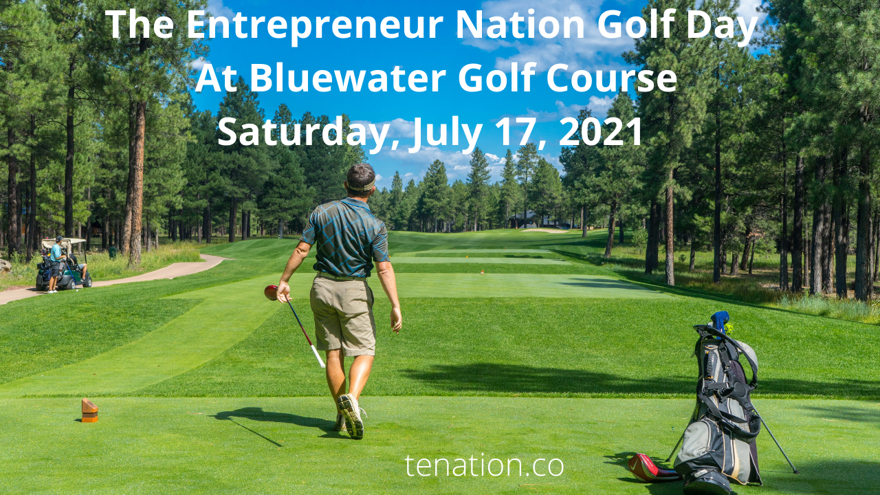 The Entrepreneur Nation Golf Day At Bluewater Golf Course