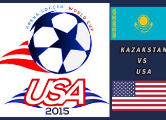 World Cup 2015: Kazahkstan vs USA Mar 23rd 5:30pm PT