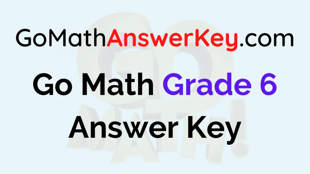 Go Math Grade 6 Answer Key