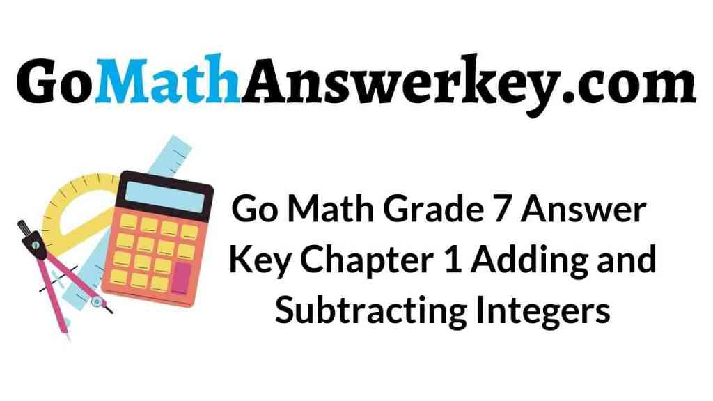 go-math-grade-7-answer-key-chapter-1-adding-and-subtracting-integers