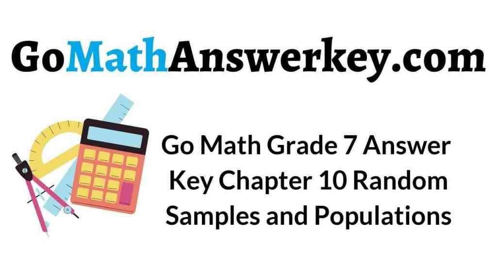 go-math-grade-7-answer-key-chapter-10-random-samples-and-populations