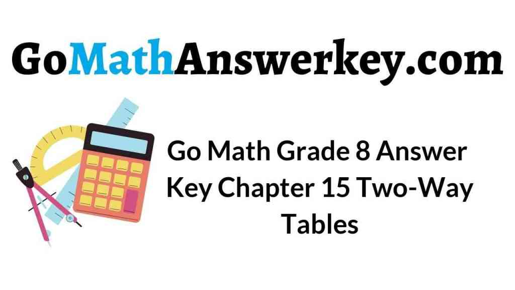 go-math-grade-8-answer-key-chapter-15-two-way-tables