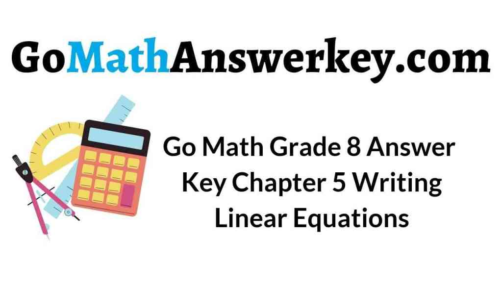 go-math-grade-8-answer-key-chapter-5-writing-linear-equations