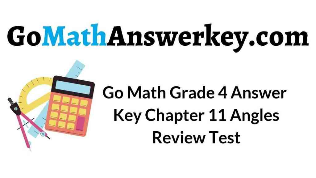 go-math-grade-4-answer-key-chapter-11-angles-review-test