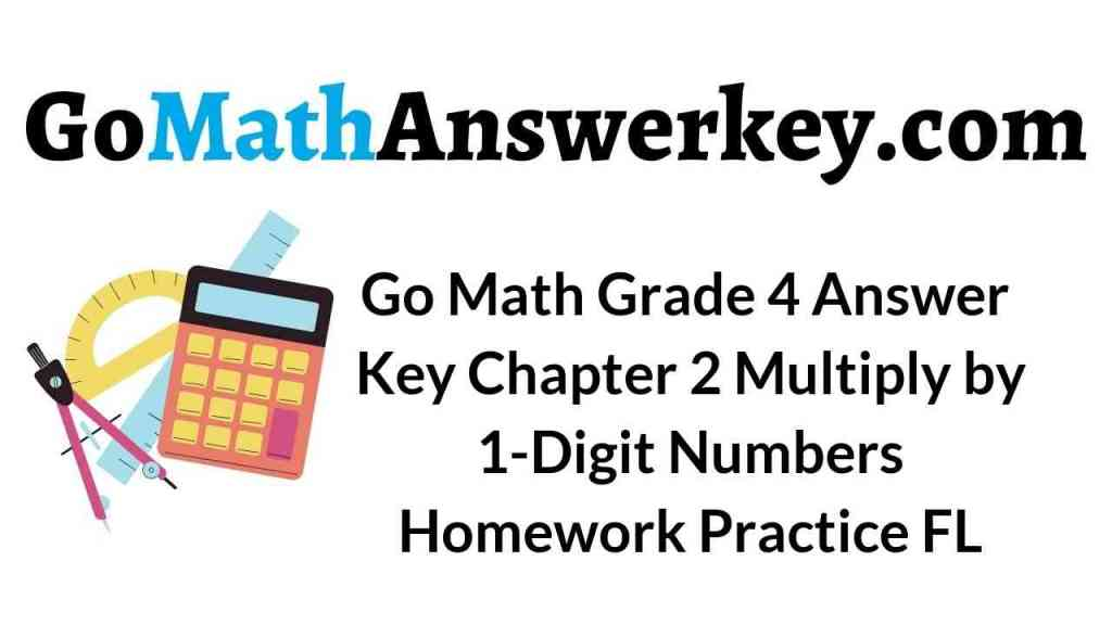 go-math-grade-4-answer-key-chapter-2-multiply-by-1-digit-numbers-homework-practice-fl