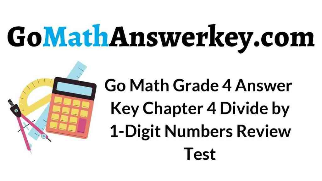 go-math-grade-4-answer-key-chapter-4-divide-by-1-digit-numbers-review-test